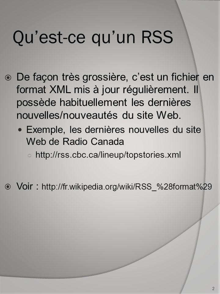 Structure dun RSS (base) Mon site Ceci est un exemple de flux RSS 2.0 Wed, 27 Jul 2005 00:30:30 - 0700 http://www.example.org Actualité N°1 Ceci est ma première actualité Tue, 19 Jul 2005 04:32:51 -0700 http://www.example.org/actu1 …..
