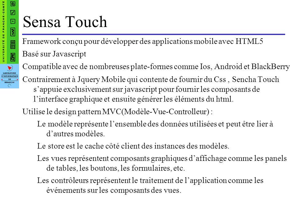 Sensa Touch Les avantages framework performant orienté objet fournit des composants graphiques proches de ceux proposés par les applications natives.