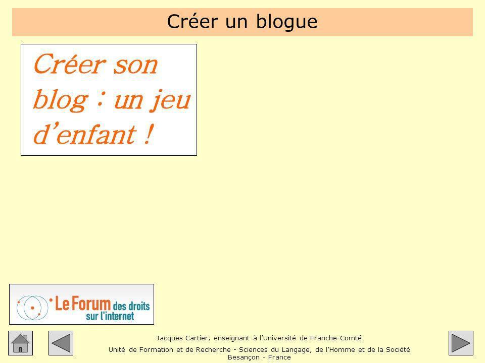 Jacques Cartier, enseignant à lUniversité de Franche-Comté Unité de Formation et de Recherche - Sciences du Langage, de lHomme et de la Société Besançon - France Créer un blogue