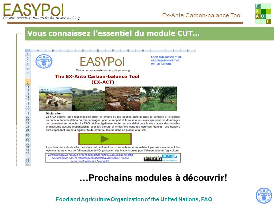 On-line resource materials for policy making Food and Agriculture Organization of the United Nations, FAO Ex-Ante Carbon-balance Tool Glossaire Potentiel de Réchauffement Global (PRG) mesure indiquant la contribution au réchauffement global dune masse dun GES donné.