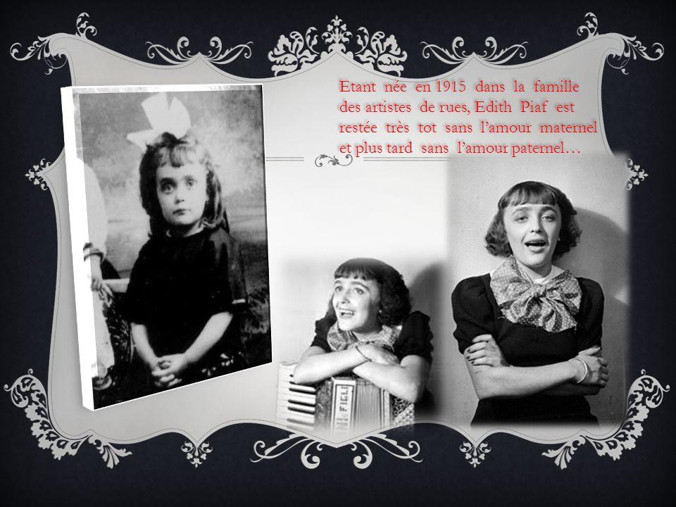 Enfant du pavé de Paris, Edith a commencé par chanter dans les rues.