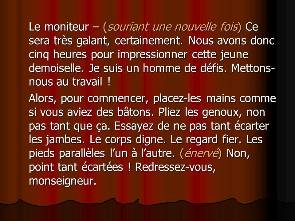 Monsieur Jourdain – Monseigneur .Vous êtes trop bon.