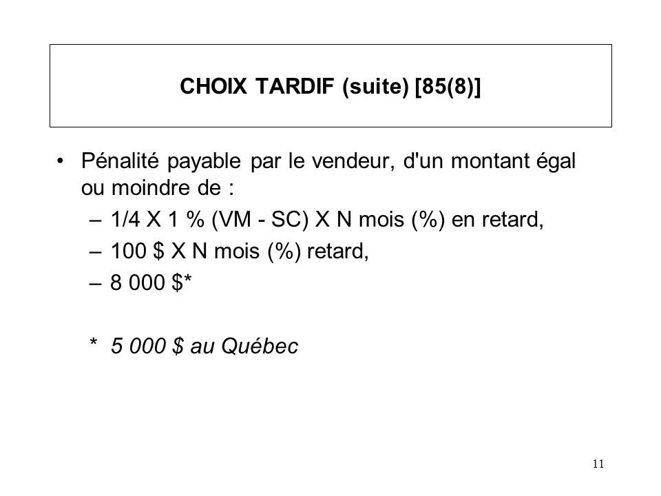 12 CONSÉQUENCES D UN CHOIX [85(1)(a)] –Somme convenue (SC) = Produit de disposition (PD ) du vendeur –Somme convenue (SC) = Coût de la société ( l acheteur) Notes : –On a deux (2) contrats, deux tenues de livres comptable / légale fiscale - formule T2057, etc.