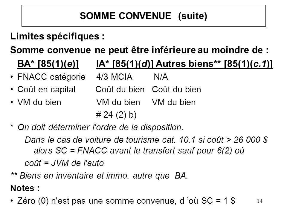 15 BA - A85(5) Règle du SI : Si SC est inférieur au CC auteur du transfert (vendeur), et A85(1) ou (2) s est appliqué ALORS : –CC acheteur = CC vendeur et –la différence = DPA réputée réclamée par la société Notes : –Idem A13(7)e) - personne liée –Aux fins de la DPA seulement