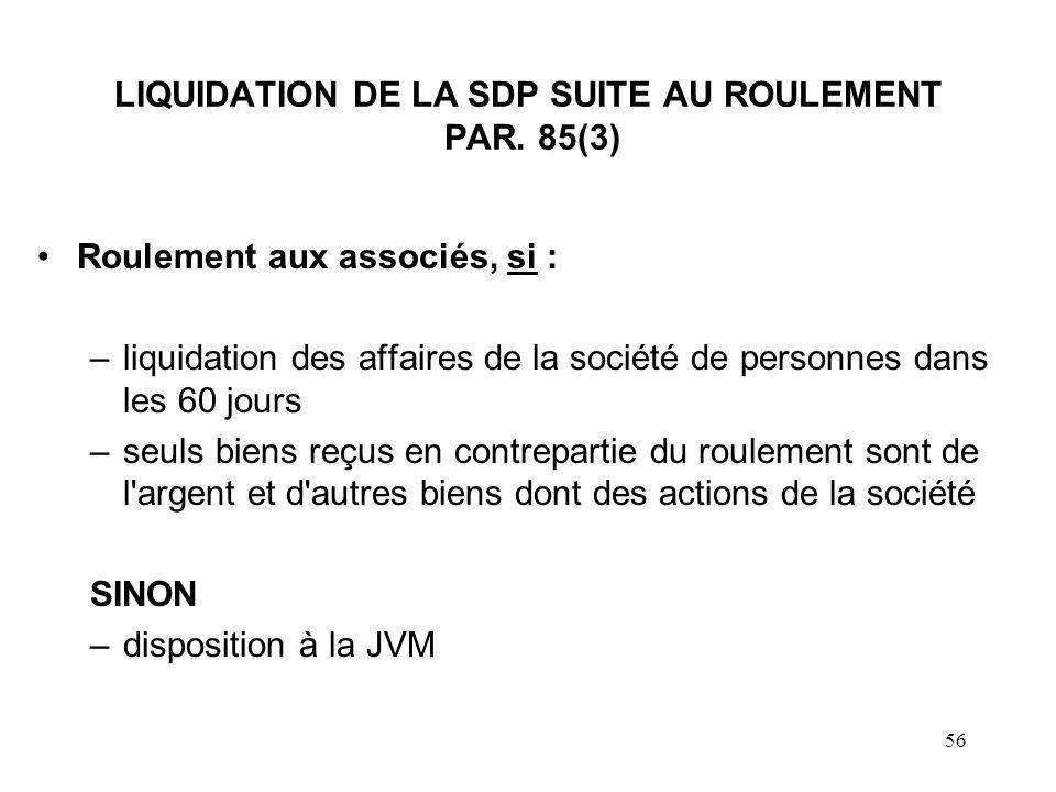 57 LIQUIDATION DE LA SDP SUITE AU ROULEMENT PAR.