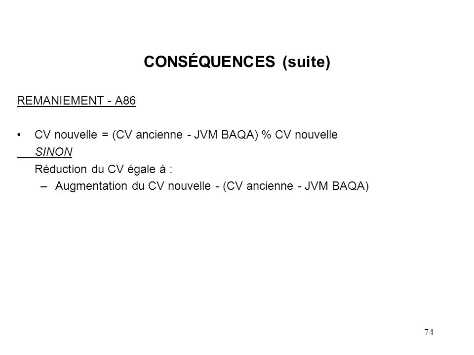 75 CONSÉQUENCES (suite) REMANIEMENT - A86 NOTES : –Lorsque JVM BAQA n excède pas PBR des anciennes actions, aucun gain en capital.