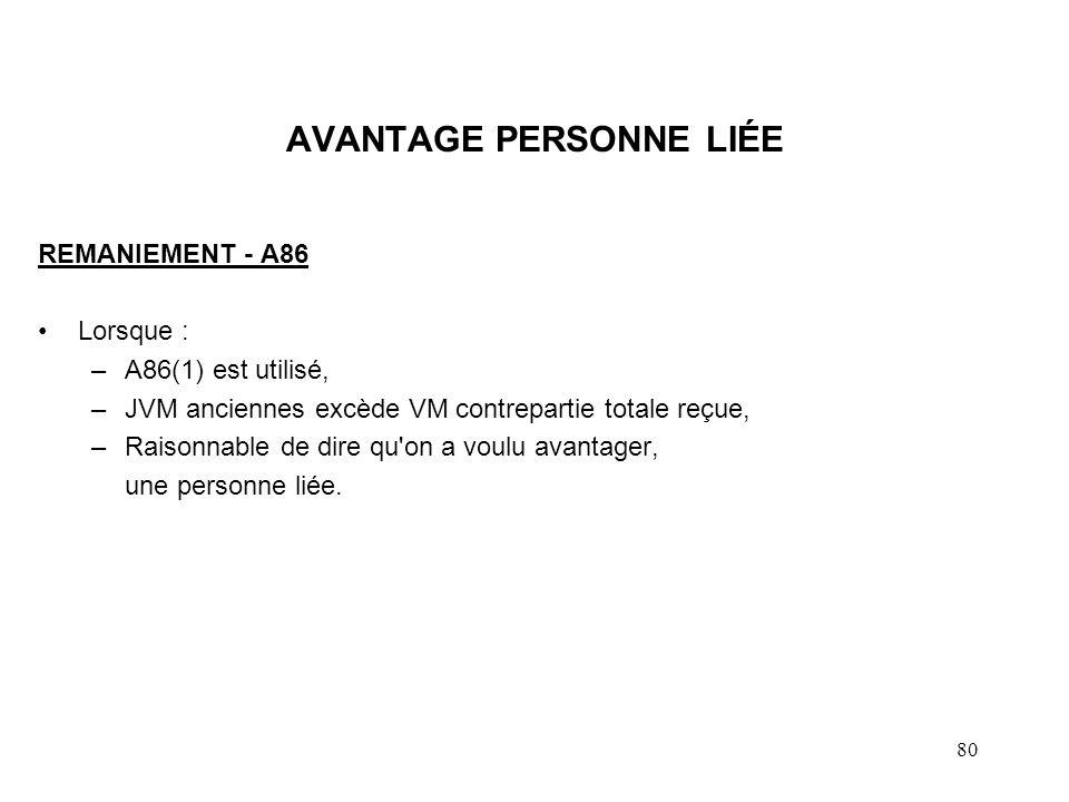 81 CONSÉQUENCES AVANTAGE PERSONNE LIÉE (suite) PD anciennes est égal au moindre de : –JVM BAQA + avantage, et –JVM anciennes PBR nouvelles = (PBR anciennes.