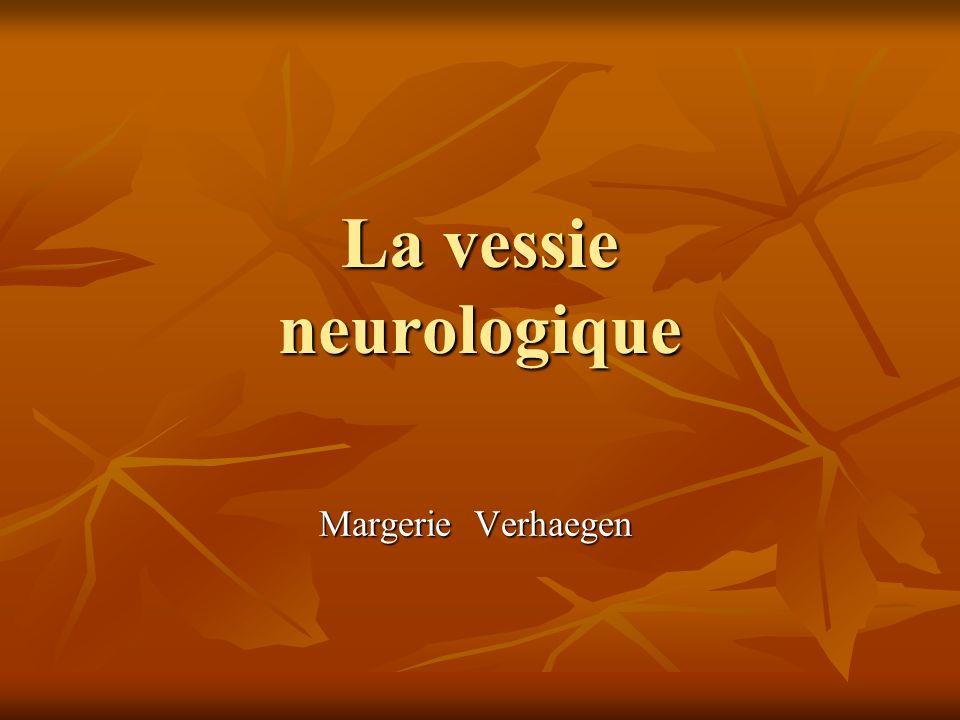 Vessie neurologique Définition La miction et la continence dépendent du système nerveux.