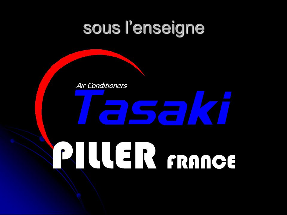 la Gamme : Air Conditioners PILLER FRANCE