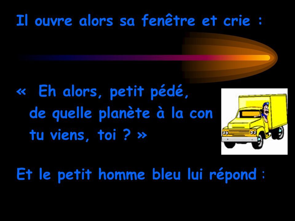 « Gendarmerie Nationale !!! Vos papiers, S.V.P! »