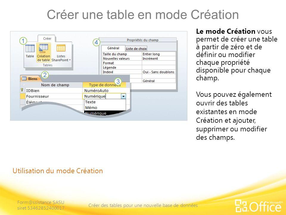 Créer une table en mode Création Utilisation du mode Création Sous longlet Créer, dans le groupe Tables, cliquez sur Création de table.