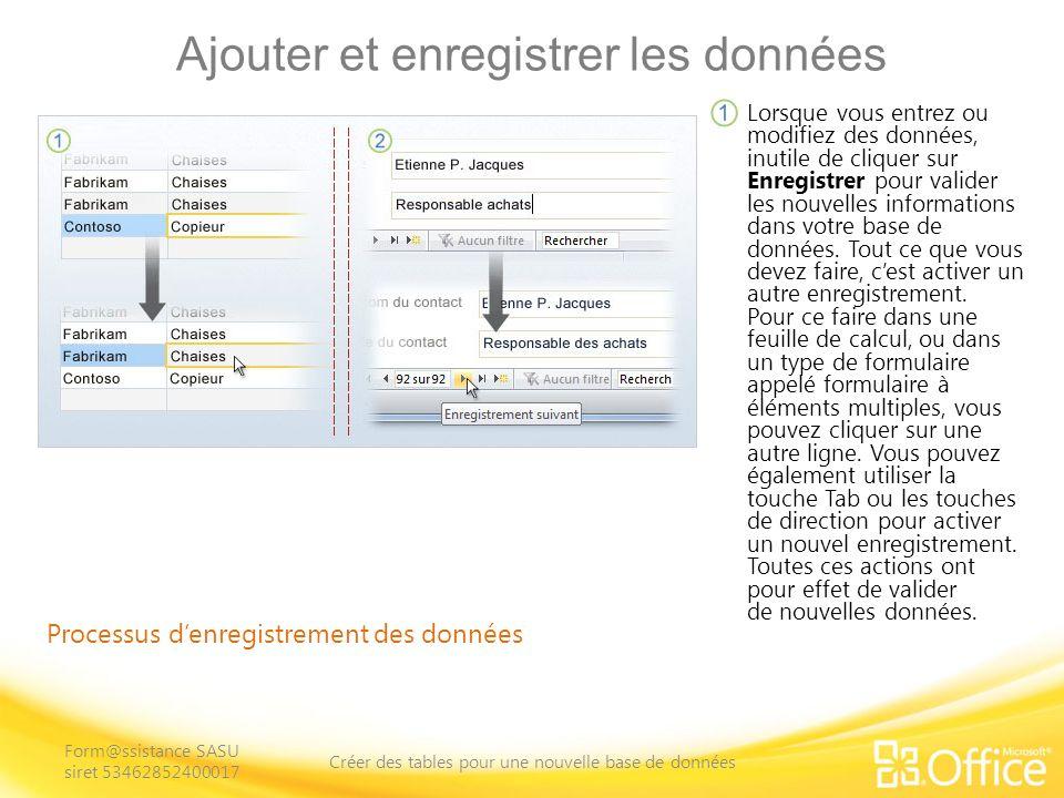 Ajouter et enregistrer les données Processus denregistrement des données Cela sapplique également aux formulaires.