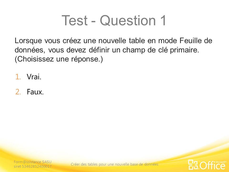 Test - Question 1 Le champ « N° » dans la nouvelle table fait office de clé primaire.