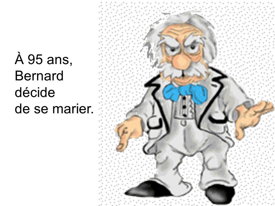 À 95 ans, Bernard décide de se marier.