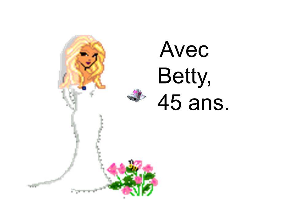 Avec Betty, 45 ans.