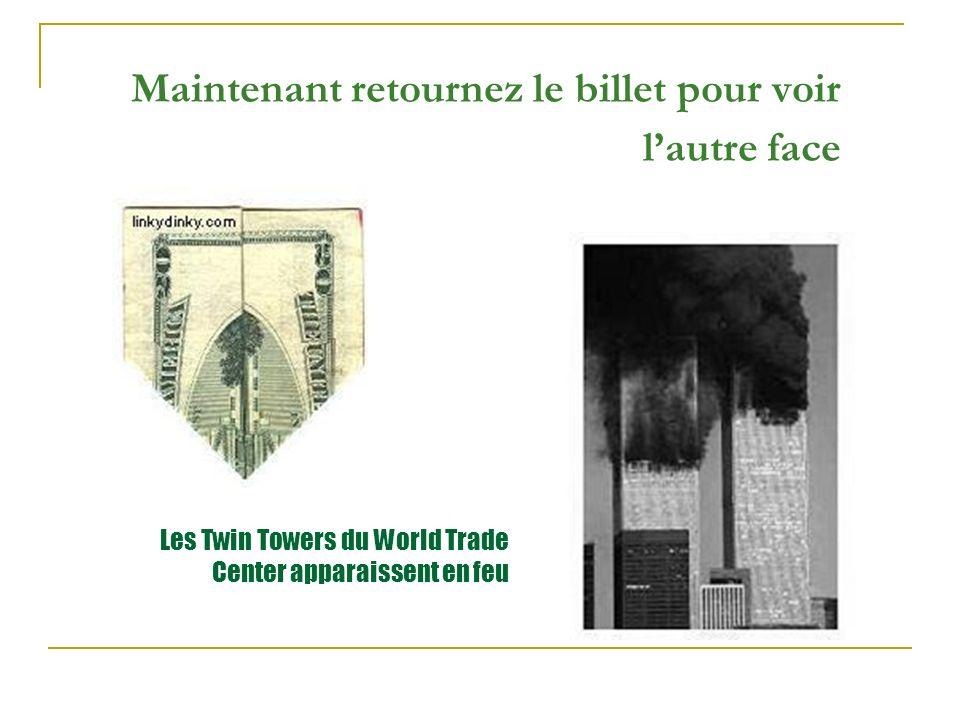 Maintenant retournez le billet pour voir lautre face Les Twin Towers du World Trade Center apparaissent en feu