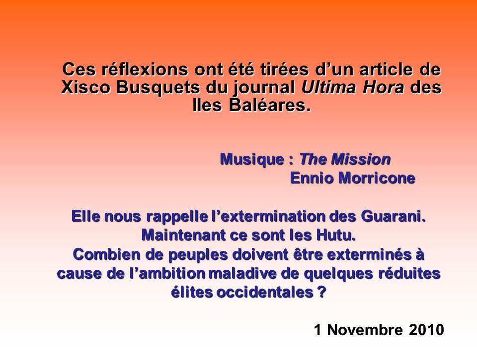 Ces réflexions ont été tirées dun article de Xisco Busquets du journal Ultima Hora des Iles Baléares.