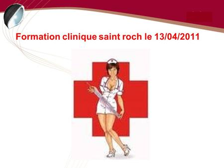 Formation clinique saint roch le 13/04/2011