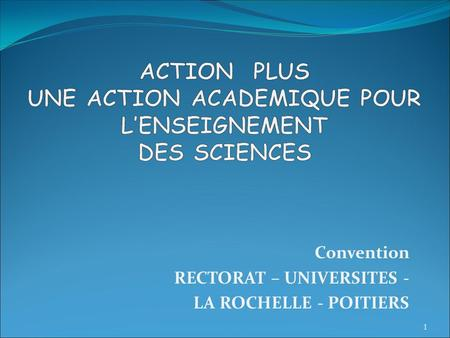 Convention RECTORAT – UNIVERSITES - LA ROCHELLE - POITIERS 1.