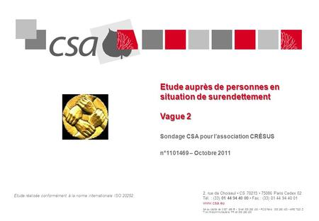 2, rue de Choiseul CS 70215 75086 Paris Cedex 02 Tél. : (33) 01 44 94 40 00 Fax : (33) 01 44 94 40 01 www.csa.eu SA au capital de 3 387 456 € Siren 308.