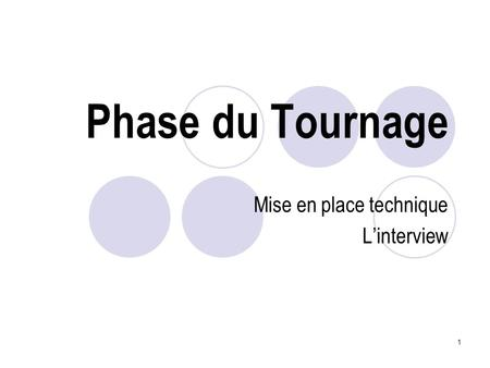 Mise en place technique L'interview