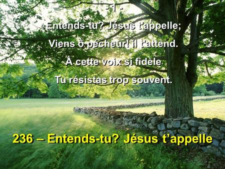 236 – Entends-tu? Jésus t'appelle