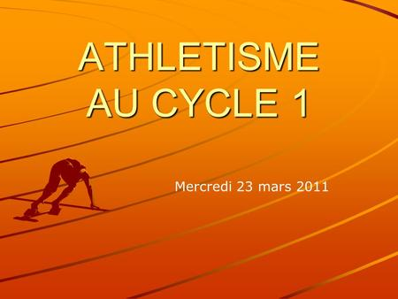 ATHLETISME AU CYCLE 1 Mercredi 23 mars 2011.