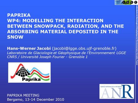 PAPRIKA WP4: MODELLING THE INTERACTION BETWEEN SNOWPACK, RADIATION, AND THE ABSORBING MATERIAL DEPOSITED IN THE SNOW Hans-Werner Jacobi