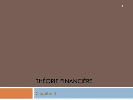 THÉORIE FINANCIÈRE Chapitre 4 1. 4.1 Cadre théorique: les marchés efficients 4.1.1 Marché efficient 2  Efficience informationnelle (Fama, 1965): capacité.
