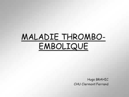MALADIE THROMBO-EMBOLIQUE