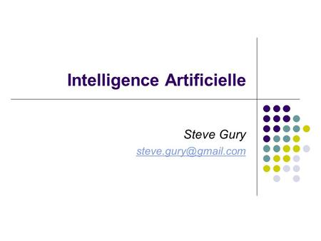 Intelligence Artificielle Steve Gury