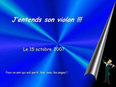 J'entends son violon !!! Le 15 octobre 2007