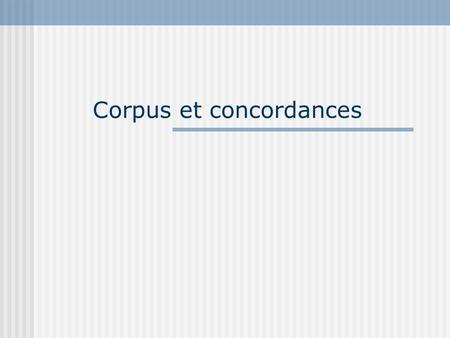introduction lutilisation des corpus 1 quest ce quun corpus alexandra volanschi ppt. Black Bedroom Furniture Sets. Home Design Ideas