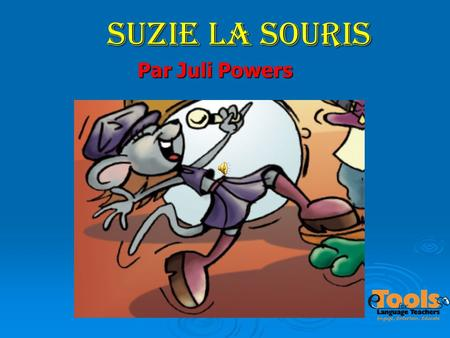 Suzie la souris Par Juli Powers.