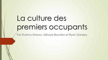 La culture des premiers occupants