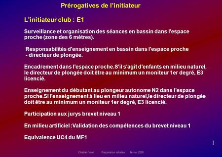 Prérogatives de l'initiateur