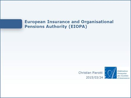 European Insurance and Organisational Pensions Authority (EIOPA)