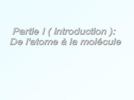 Partie I ( introduction ):