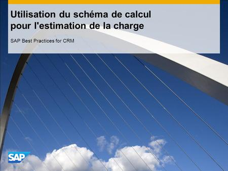 Utilisation du schéma de calcul pour l'estimation de la charge SAP Best Practices for CRM.