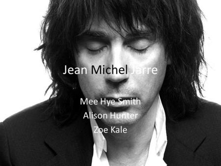 Jean Michel Jarre Mee Hye Smith Alison Hunter Zoe Kale.
