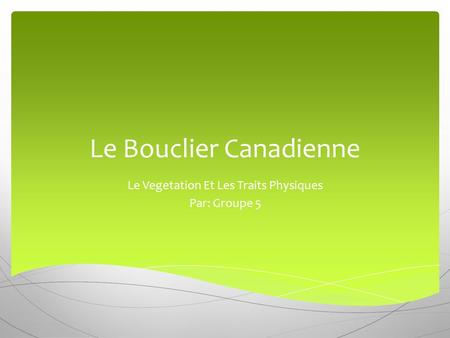Le Bouclier Canadienne