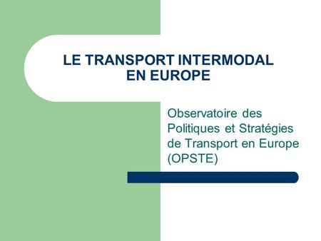 LE TRANSPORT INTERMODAL EN EUROPE