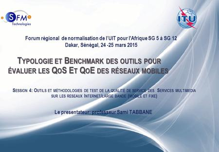 0 « Typology and Benchmark of Tools for Assessing Mobile Networks QoS and QoE » T YPOLOGIE ET B ENCHMARK DES OUTILS POUR ÉVALUER LES Q O S E T Q O E DES.