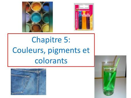 Couleurs, pigments et colorants