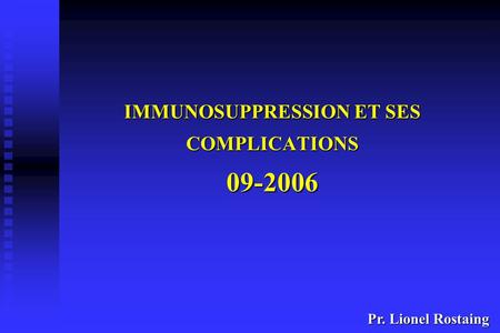 IMMUNOSUPPRESSION ET SES COMPLICATIONS
