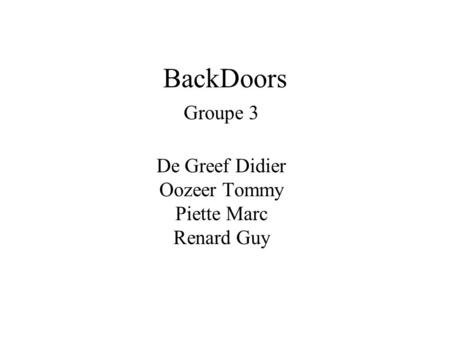 Groupe 3 De Greef Didier Oozeer Tommy Piette Marc Renard Guy