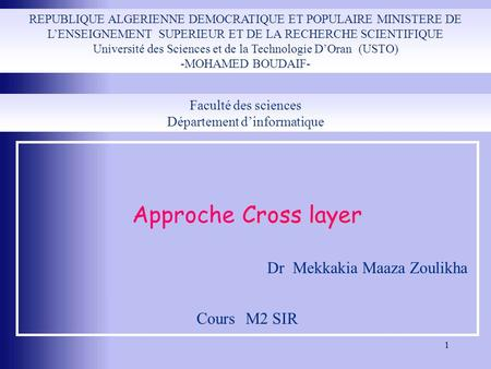 Approche Cross layer Dr Mekkakia Maaza Zoulikha Cours M2 SIR