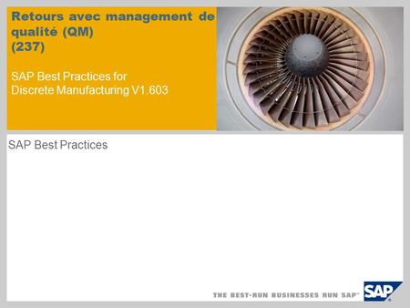 Retours avec management de la qualité (QM) (237) SAP Best Practices for Discrete Manufacturing V1.603 SAP Best Practices.