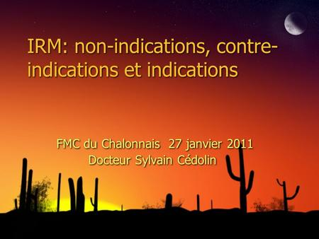 IRM: non-indications, contre-indications et indications