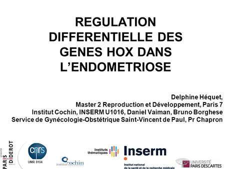 REGULATION DIFFERENTIELLE DES GENES HOX DANS L'ENDOMETRIOSE